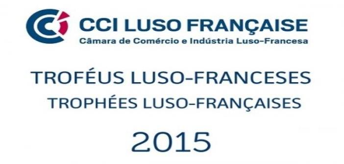 Troféus Luso-Franceses 2015 distinguem as melhores empresas